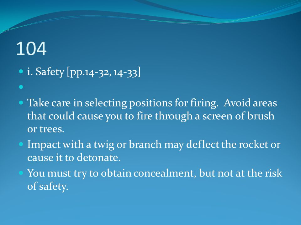 104 i. Safety [pp.14-32, 14-33]